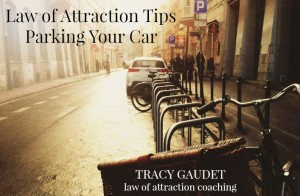 Law of Attraction Tips: Parking Your Car