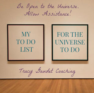 Be Open to the Universe. Allow Assistance!