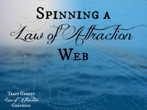 Spinning a Law of Attraction Web