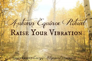 Autumn Equinox Ritual to Raise Your Vibration