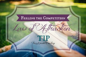 Law of Attraction Tip #17 Feeling the Competition