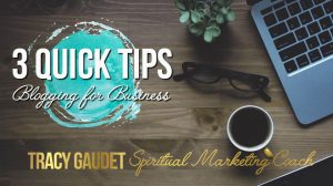 3 Quick Tips: Blogging for Business