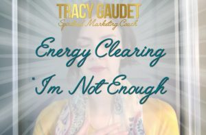 FREE ENERGY CLEARING RELEASING I'M NOT ENOUGH