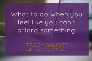 What to do when you feel like you can't afford something