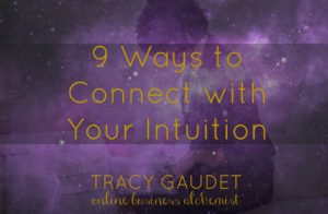 9 ways to connect with your intuition