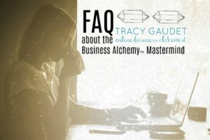 FAQ's about the Business Alchemy(TM) Mastermind