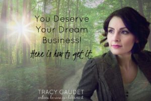 You Deserve Your Dream Business! Here is how to get it.