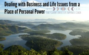 Dealing with Business and Life Issues from a Place of Personal Power
