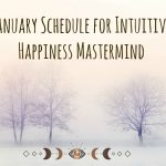 January Schedule for Intuitive Happiness Mastermind
