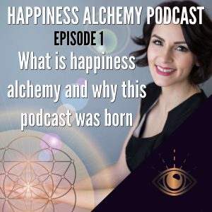 happiness alchemy podcast empowerment