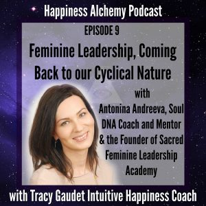 Feminine Leadership, Coming Back to our Cyclical Nature with Antonina Andreeva