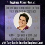 Deepen Your Connection to Your Truth and Self-Acceptance with Author, Speaker & Self-Love Coach Angela Barnard {Happiness Alchemy Podcast Episode 20}