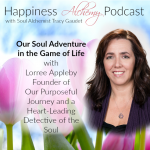 Our Soul Adventure in the Game of Life with Lorree Appleby, Founder of Our Purposeful Journey and a Heart-Leading Detective of the Soul
