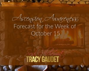 Ascension Awareness Forecast for the Week of October 15