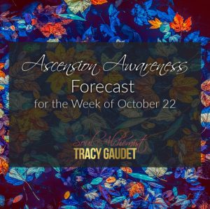 Ascension Awareness Forecast for the Week of October 22, 2018