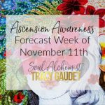 Ascension Awareness Forecast Week of November 11th