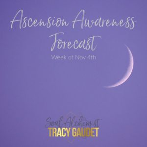 Ascension Awareness Forecast Week of November 4th