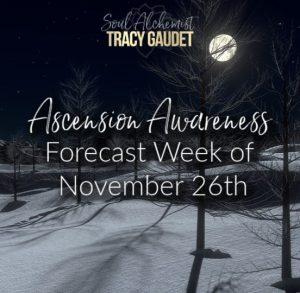 Ascension Awareness Forecast Week of November 26th