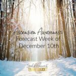 Ascension Awareness Forecast Week of December 10th
