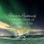 Ascension Awareness Forecast Week of December 17th 2018